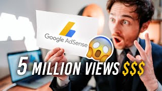 How MUCH $$$ MONEY I Made From 5 MILLION VIEWS (Google Adsense)