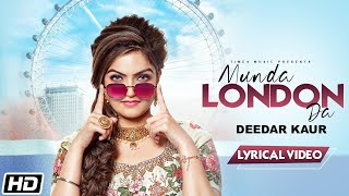 Munda London Da | Lyrical Video | Deedar Kaur | Latest Punjabi Songs 2020
