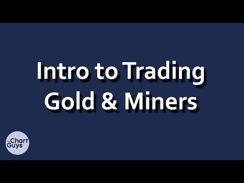 Intro to Trading Gold and Miners by ChartGuys.com
