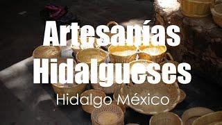 Artesanias del Estado de Hidalgo México por Hidalgo Tierra Mágica