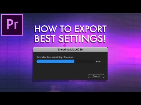 How to Export a Video in Adobe Premiere Pro (Best Settings for Youtube, Facebook 1080p 4K) (CC 2018)