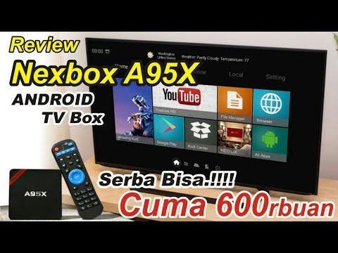 REVIEW Nexbox A95X - Android TV Box - Cuma 600Ribuan SERBA BISA gan - INDONESIA