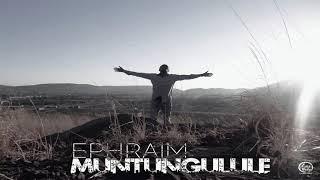 Muntungulule by Ephraim