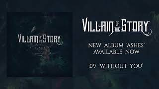 Villain of the Story - Without You (Official Audio)