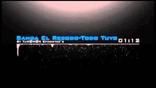 Banda El Recodo -Todo Tuyo2015 [by TuN@M@N Epicenter`s]