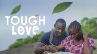 TOUGH LOVE  - [Part 1] Latest 2018 Nigerian Nollywood Drama Movie