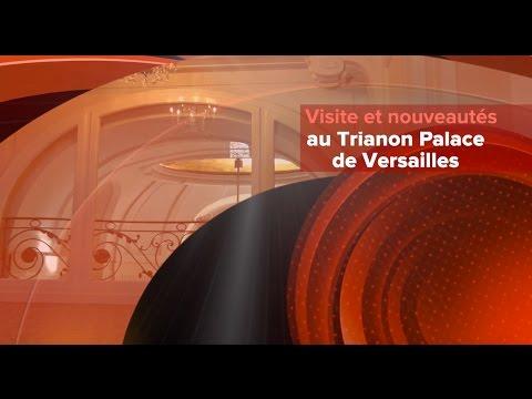 Visite au Trianon Palace de Versailles