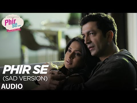 PHIR SE (SAD VERSION) Full Audio Song | Kunal Kohli  |Jennifer Winget| Nikhil D'souza Shreya Ghoshal