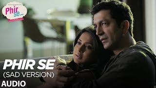 PHIR SE (SAD VERSION) Full Audio Song | Kunal Kohli  |Jennifer Winget| Nikhil D'souza Shreya Ghoshal