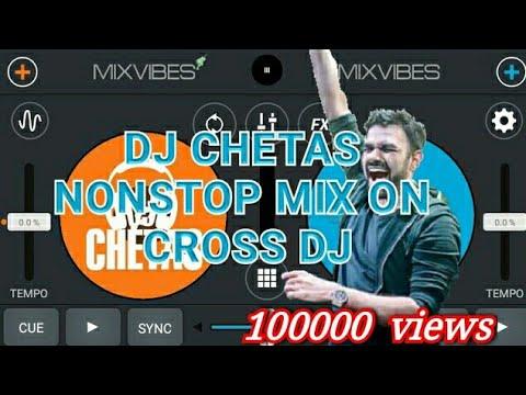 DJ CHETAS NONSTOP MIX ON CROSS DJ