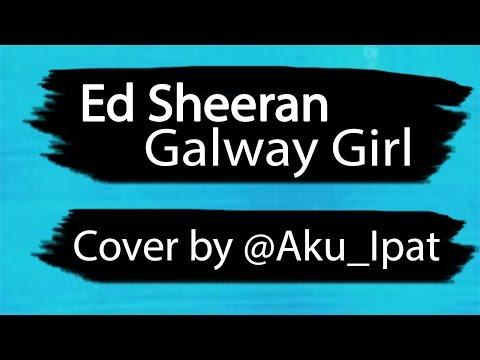 Ed Sheeran - Galway Girl (Aku_Ipat Acoustic Cover)