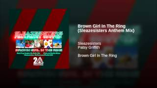 Brown Girl In The Ring (Sleazesisters Anthem Mix)