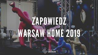 Zapowiedź targów designu Warsaw Home 2019 w Ptak Expo Warszawa