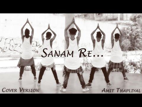 SANAM RE | Y3 DANCEHOLIC | COVER BY AMIT THAPLIYAL | #danceholicsforlife