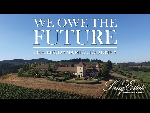 wine article King Estate  We Owe The Future The Biodynamic Journey