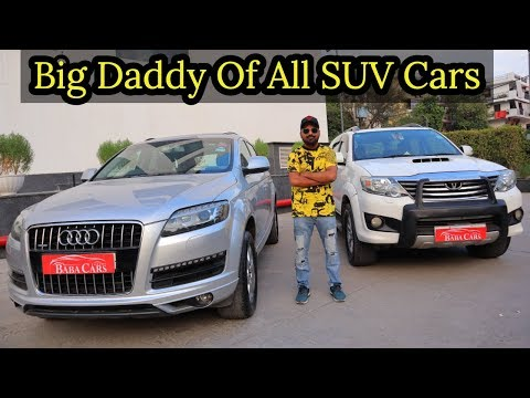 Fortuner Vs Audi Q7 Which One Is Better For You | Preowned SUV Cars In Delhi | My Country My Ride