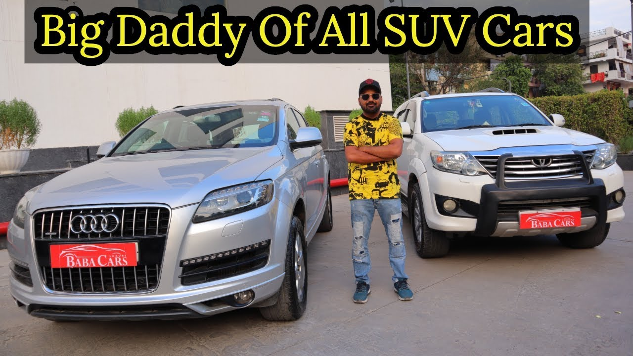 Fortuner Vs Audi Q7 Which One Is Better For You Preowned Suv Cars In Delhi My Country My Ride Youtube