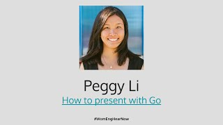 Square WomEng Hear + Now: How to present with Go by Peggy Li