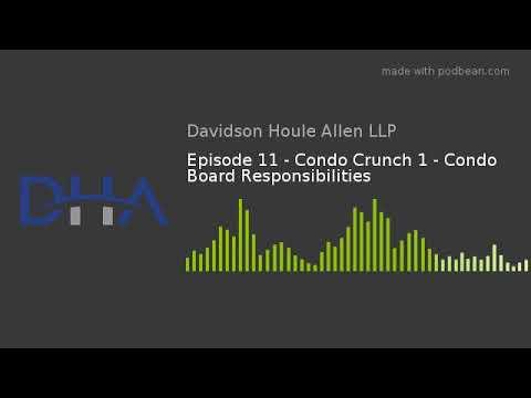 Episode 11 - Condo Crunch 1 - Condo Board Responsibilities