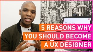 5 Reasons Why You Should Become A UX Designer | #WallaceTV