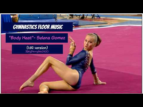 "Gymnastics Floor Music ""Body Heat""- Selena Gomez (1:30 version)"