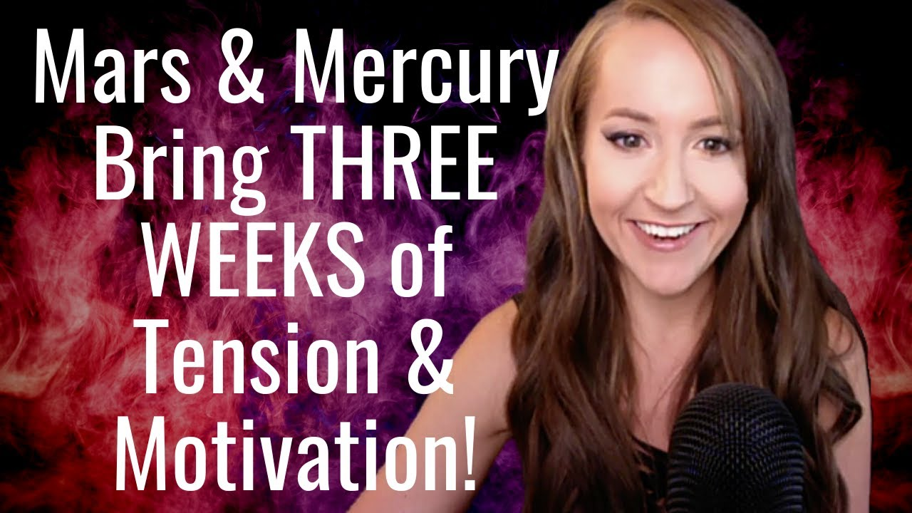 Mars & Mercury Bring 3 WEEKS of Tension & Motivation! Weekly Astrology Forecast for ALL 12 SIGNS!