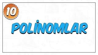 10. Sınıf Matematik | Polinomlar