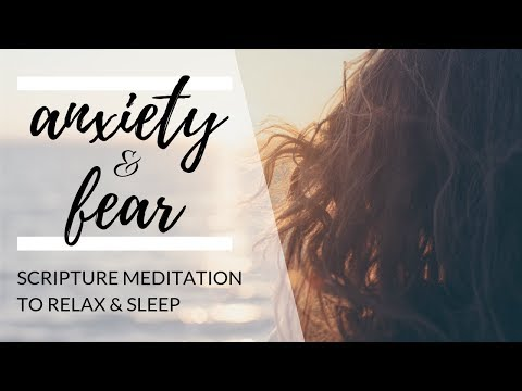 Anxiety and Fear Meditation   Scripture Reading with Music (UPDATED)