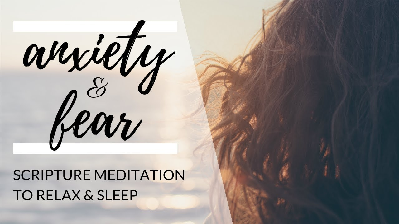 Anxiety and Fear Meditation | Scripture Reading with Music (UPDATED)