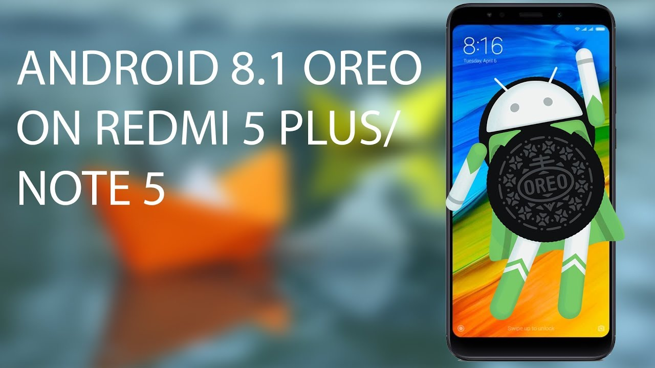Hot to Install Android 8 1 Oreo with Project Treble on Redmi 5 Plus / Note 5