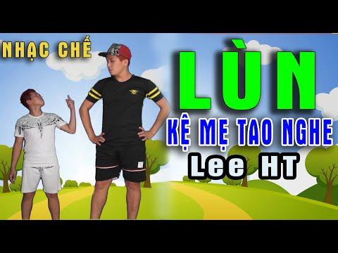 [ NHẠC CHẾ ] Ừ... Tao LÙN Đó Thì Sao ? ll Lee HT ll Hài Hước