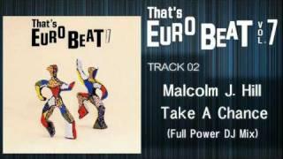 Malcolm J. Hill - Take A Chance (Full Power D.J. Mix) That