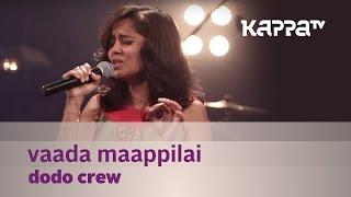 Vaada Maappilai - Dodo Crew - Music Mojo season 3 - KappaTV