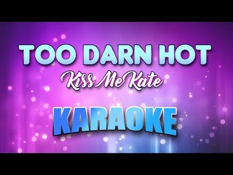 Kiss Me Kate - Too Darn Hot (Karaoke version with Lyrics)