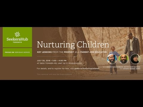 (LIVE) Nurturing Children — Key Lessons from the Prophet as a Parent & Educator