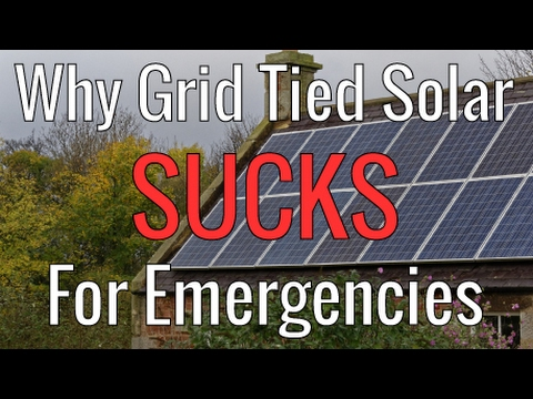 Why Grid Tied Solar SUCKS For Emergencies