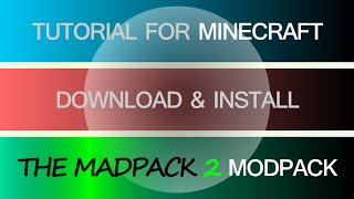 MADPACK 2 MODPACK 1.7.10 minecraft - how to download and install