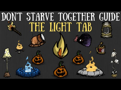 Don't Starve Together Guide: The Light Tab