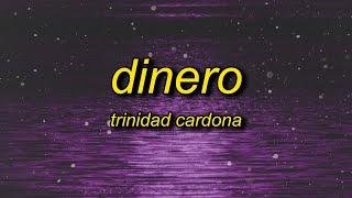 Download Trinidad Cardona - Dinero (Lyrics)   she take my dinero