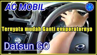 cara lengkap membongkar & melepas evaporator datsun GO | AC mobil