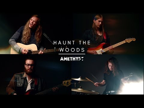 Haunt The Woods - Amethyst (Official Video)