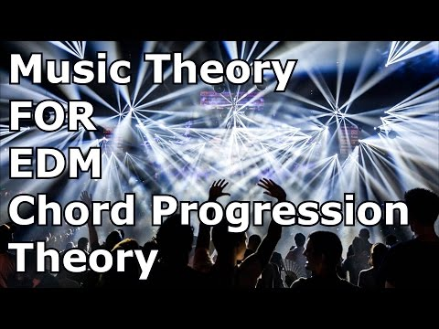 Music Theory For EDM: Chord Progression Theory