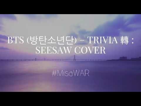 BTS (방탄소년단) – Trivia 轉 : Seesaw (Cover)
