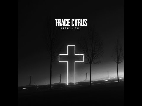 Trace Cyrus  LIGHTS OUT  video