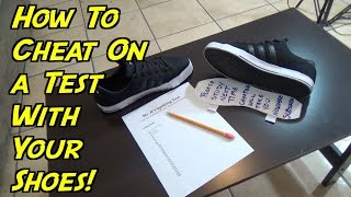 How To Cheat On A Test With Your Shoes!!! (NEVER FAILS)