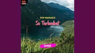 Download lagu So Terlambat (Pop Manado)
