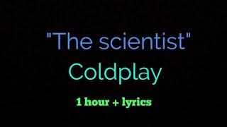 Coldplay - the scientist (1 hour version) + (lyrics)