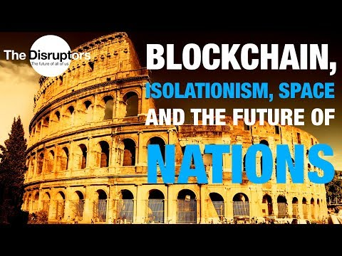 David Orban - Blockchain, Isolationism, Space Exploration And The Future Of Nations