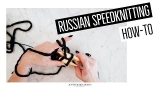 RUSSIAN SPEEDKNITTING HOW-TO | BEGINNER KNITTING TUTORIAL- CONTINENTAL KNITTING VARIATION