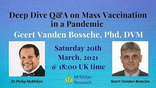 Deep Dive Q&A - Mass Vaccination in a Pandemic with Geert Vanden Bossche and Dr Philip McMillan